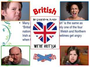 "Many people think that ""English"" is the same as ""British"". But England is the"