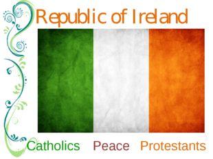 Republic of Ireland Catholics Protestants Peace Впервые флаг был представлен