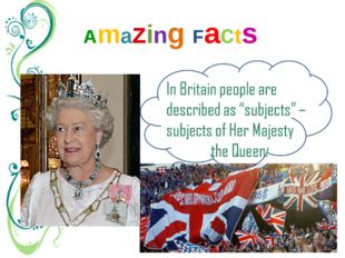 "Amazing Facts Other countries have ""citizens"" (граждане). But in Britain peop"