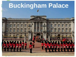 Her Majesty the Queen Buckingham Palace The Queen is the official Head of Sta