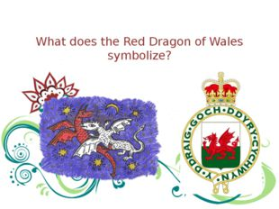 What does the Red Dragon of Wales symbolize?