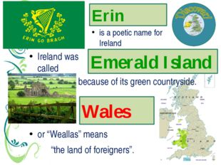 "Erin Wales is a poetic name for Ireland ""the land of foreigners"". Ireland was"
