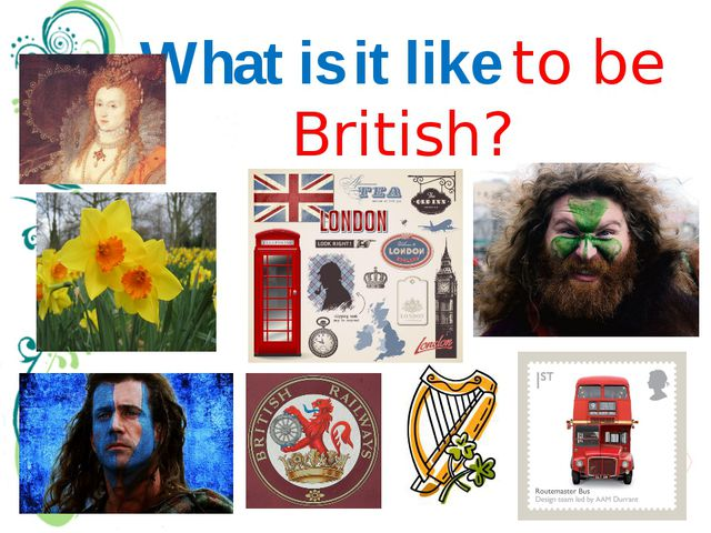 What is it like to be British? Trying to explain what the British are like is...
