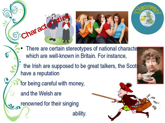 Characteristics There are certain stereotypes of national character which are...