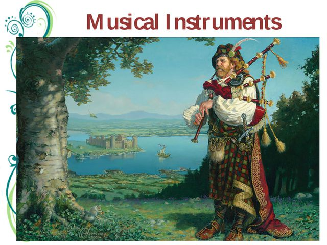 Musical Instruments The harp is an emblem of both Wales and Ireland. The bagp...