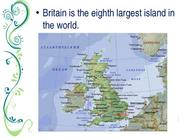 Britain is the eighth largest island in the world.