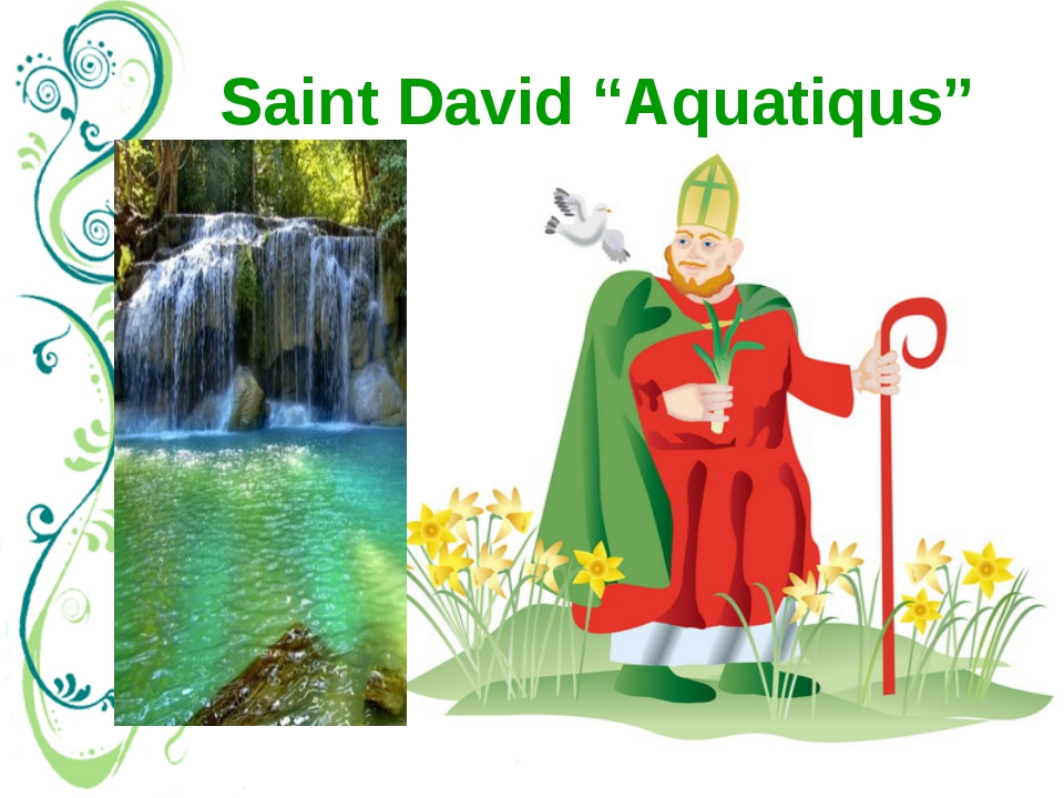 "Saint David ""Aquatiqus"" March 1st is St. Davids Day, the national day of Wale..."