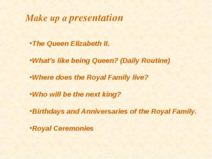 The Queen Elizabeth II. What's like being Queen? (Daily Routine) Where does t