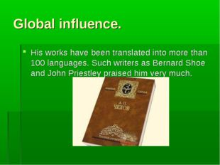 Global influence. His works have been translated into more than 100 languages