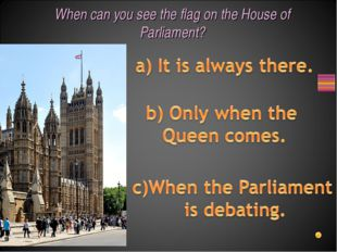 When can you see the flag on the House of Parliament?