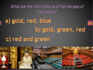 What are the main colours of the Houses of Parliament?