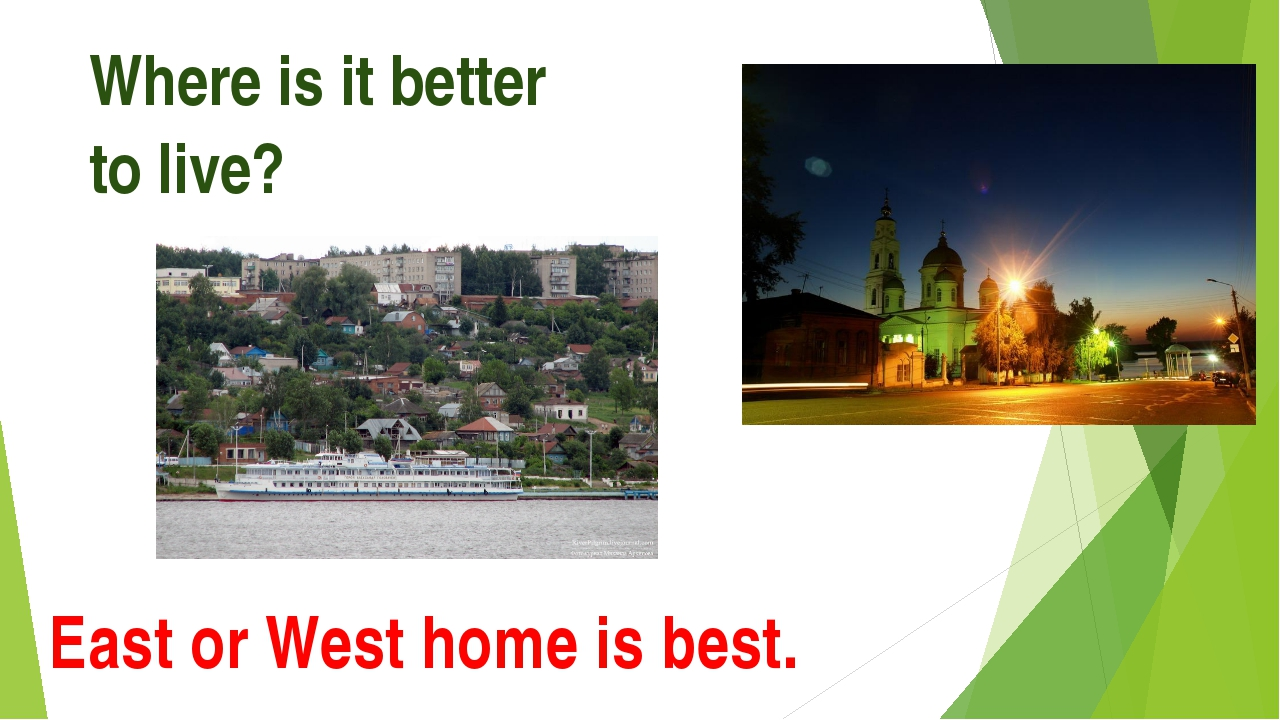 Where is it better to live? East or West home is best.