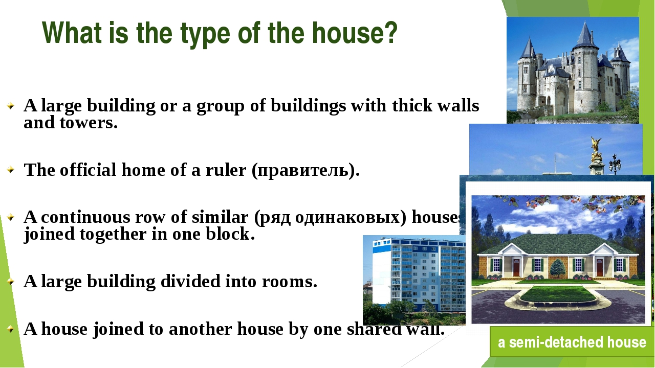 What is the type of the house? A large building or a group of buildings with...