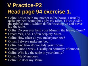 V Practice-P2 Read page 94 exercise 1. Colin: I often help my mother in the h