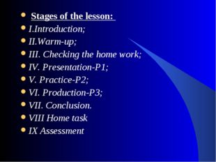 Stages of the lesson: I.Introduction; II.Warm-up; III. Checking the home wor