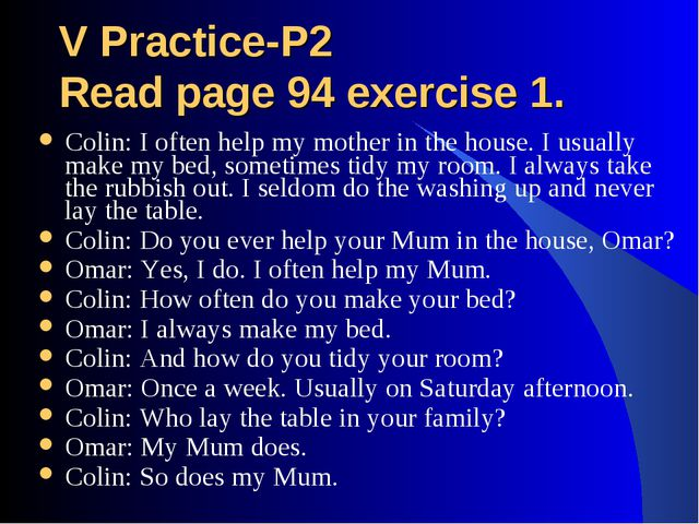 V Practice-P2 Read page 94 exercise 1. Colin: I often help my mother in the h...
