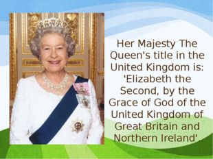 Her Majesty The Queen's title in the United Kingdom is: 'Elizabeth the Second