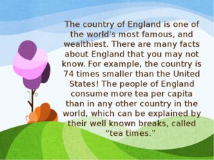 The country of England is one of the world's most famous, and wealthiest. The
