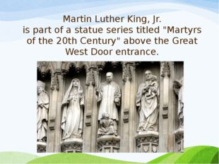 """Martin Luther King, Jr. is part of a statue series titled """"Martyrs of the 20t"""