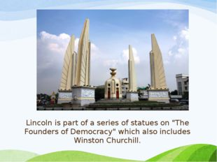 """Lincoln is part of a series of statues on """"The Founders of Democracy"""" which a"""