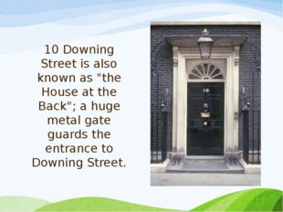 """10 Downing Street is also known as """"the House at the Back""""; a huge metal gate"""