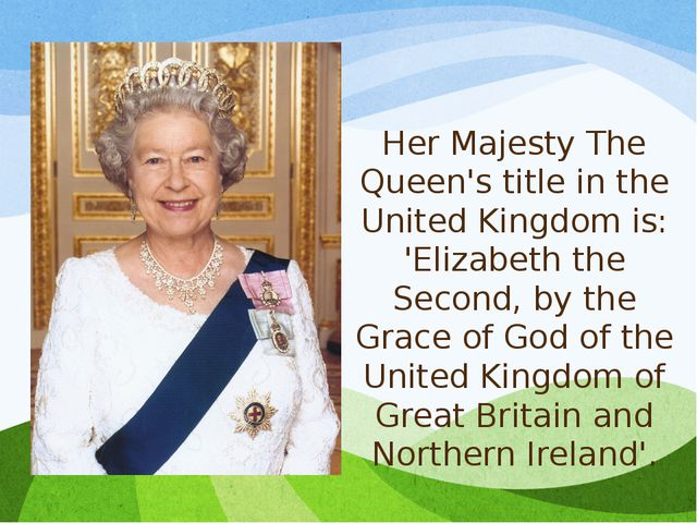 Her Majesty The Queen's title in the United Kingdom is: 'Elizabeth the Second...