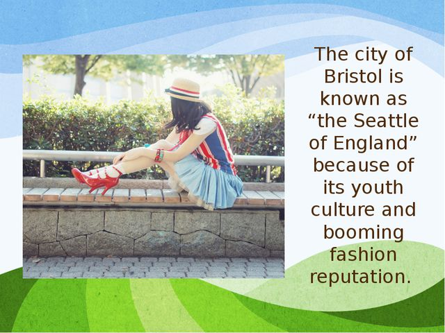 """The city of Bristol is known as """"the Seattle of England"""" because of its youth..."""