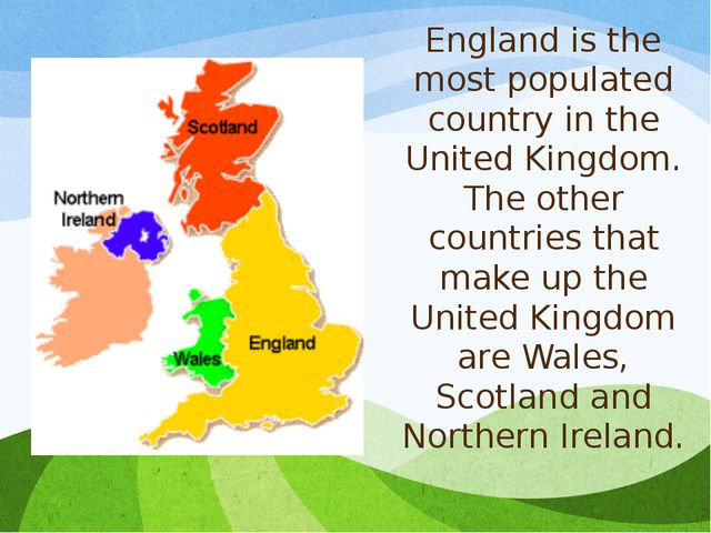 England is the most populated country in the United Kingdom. The other countr...