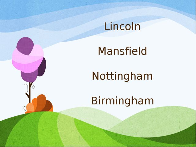 Lincoln Mansfield Nottingham Birmingham