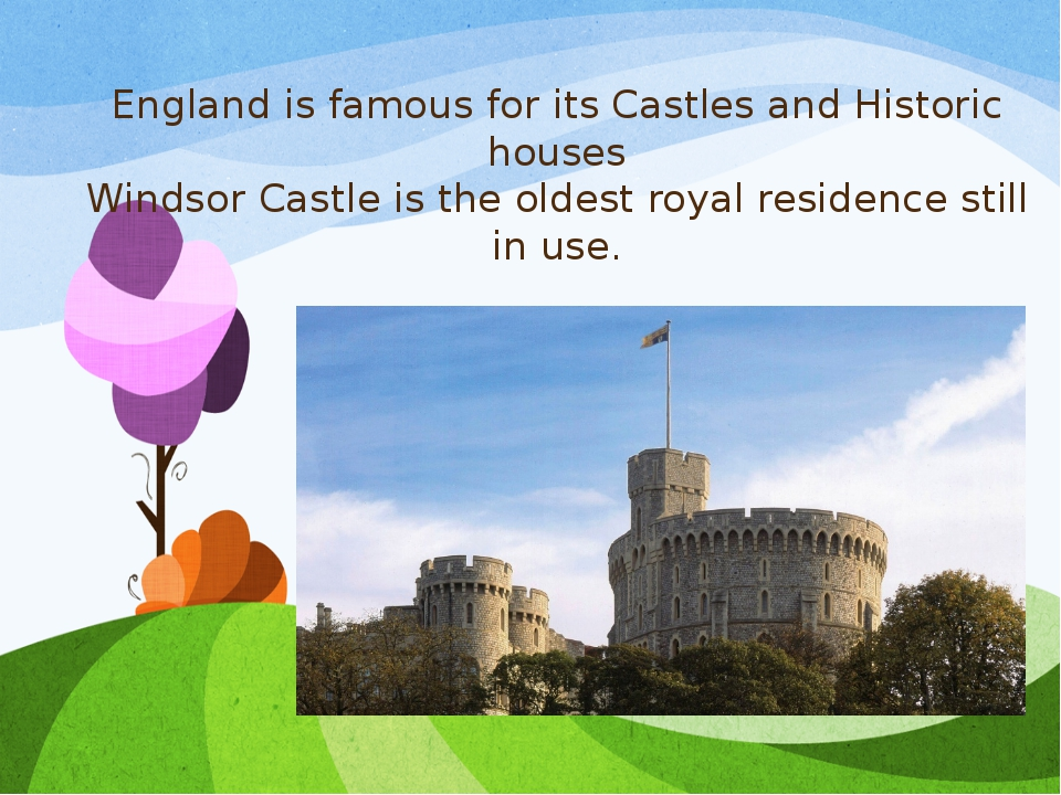 England is famous for its Castles and Historic houses Windsor Castle is the o...