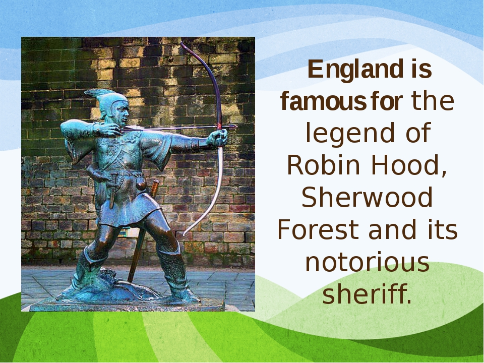England is famous forthe legend of Robin Hood, Sherwood Forest and its notor...