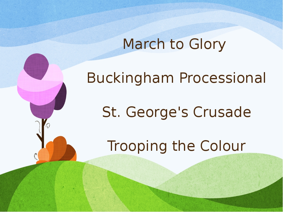 March to Glory Buckingham Processional St. George's Crusade Trooping the Colour