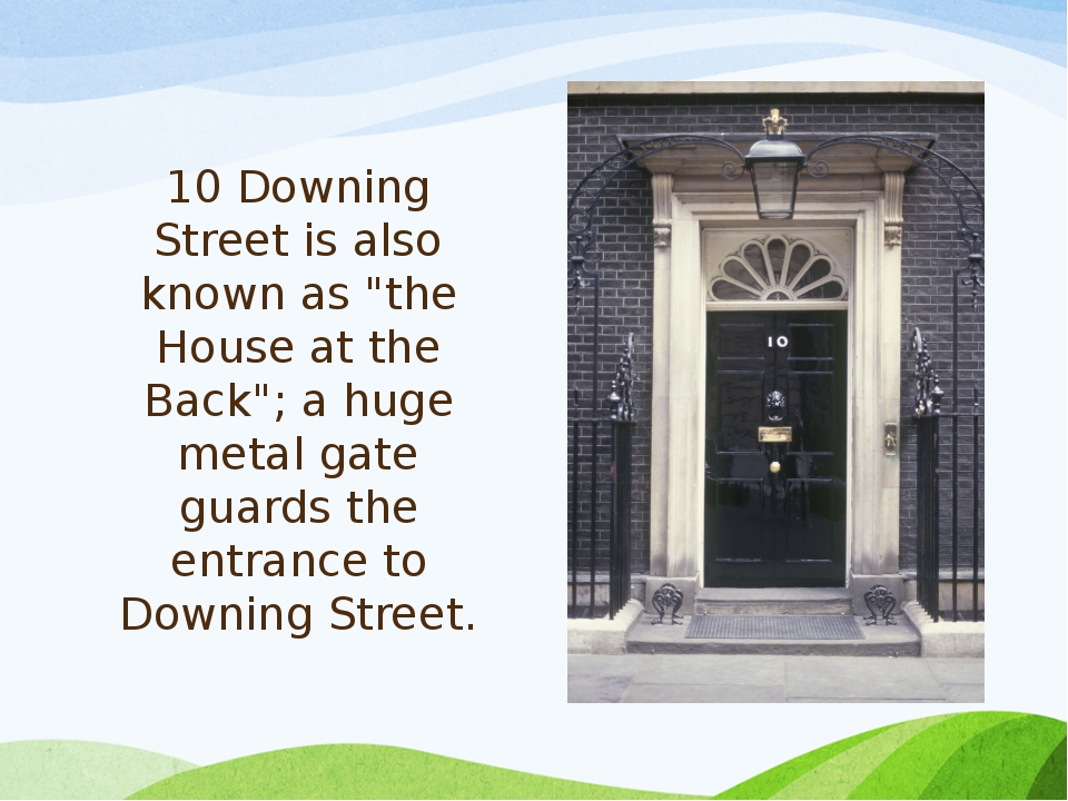 """10 Downing Street is also known as """"the House at the Back""""; a huge metal gate..."""