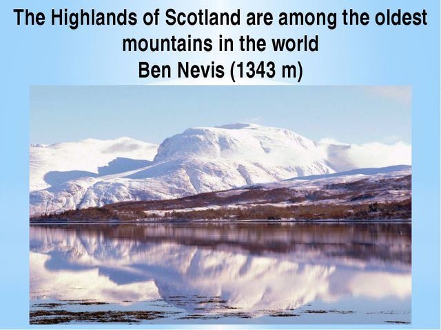 The Highlands of Scotland are among the oldest mountains in the world Ben Nev...