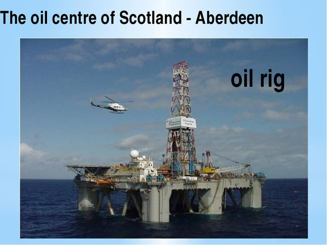 The oil centre of Scotland - Aberdeen oil rig
