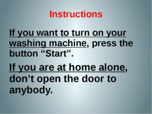 """Instructions If you want to turn on your washing machine, press the button """"S"""