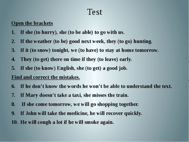 Test Open the brackets If she (to hurry), she (to be able) to go with us. If...