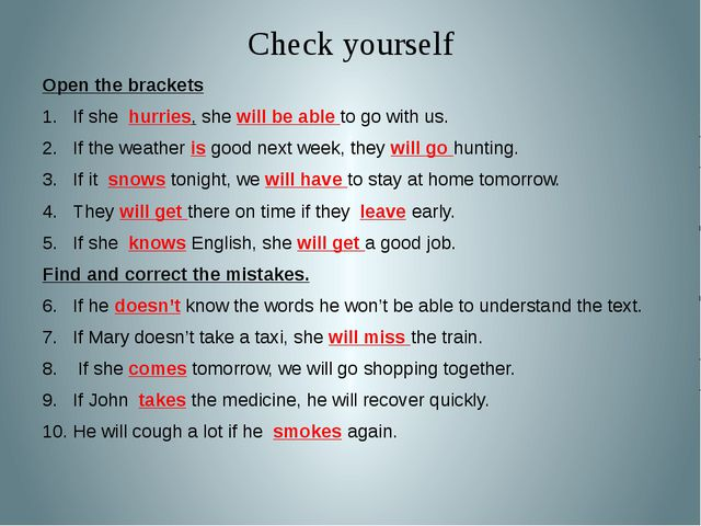 Check yourself Open the brackets If she hurries, she will be able to go with...
