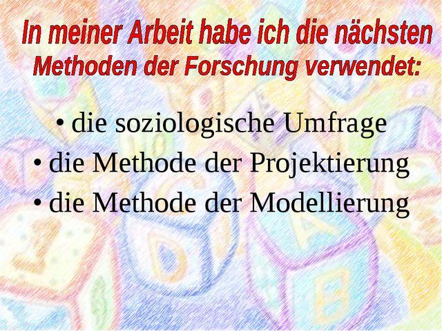 die soziologische Umfrage die Methode der Projektierung die Methode der Mode...
