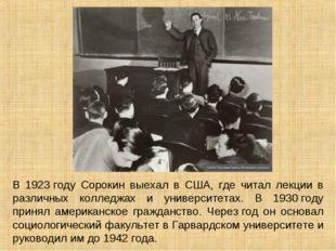 В 1923году Сорокин выехал в США, где читал лекции в различных колледжах и у