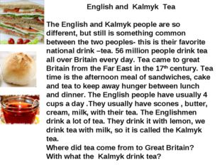 English and Kalmyk Tea The English and Kalmyk people are so different, but s
