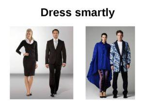 Dress smartly