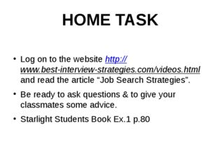 Log on to the website http://www.best-interview-strategies.com/videos.html a