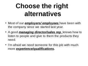 Most of our employers/ employees have been with the company since we started