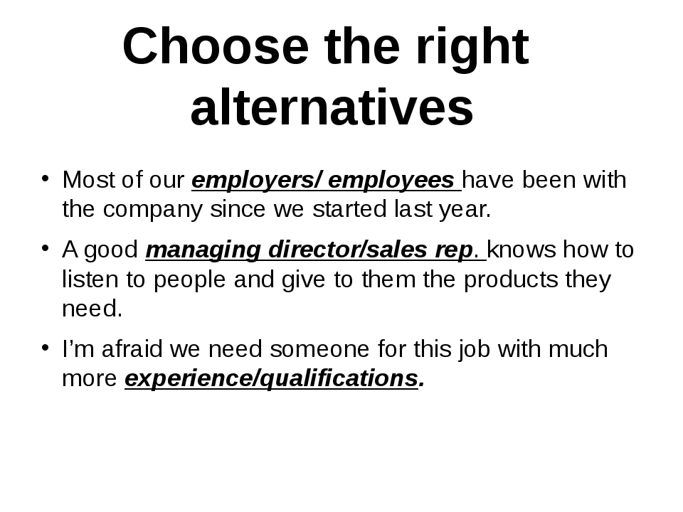 Most of our employers/ employees have been with the company since we started...