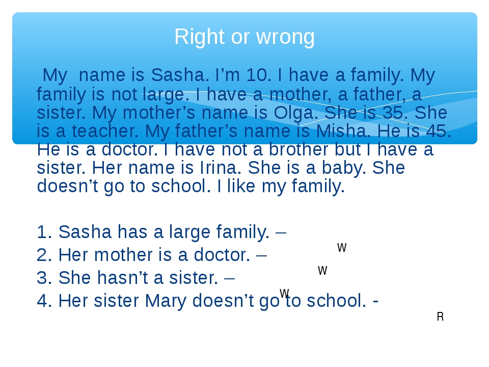 My name is Sasha. I'm 10. I have a family. My family is not large. I have a...