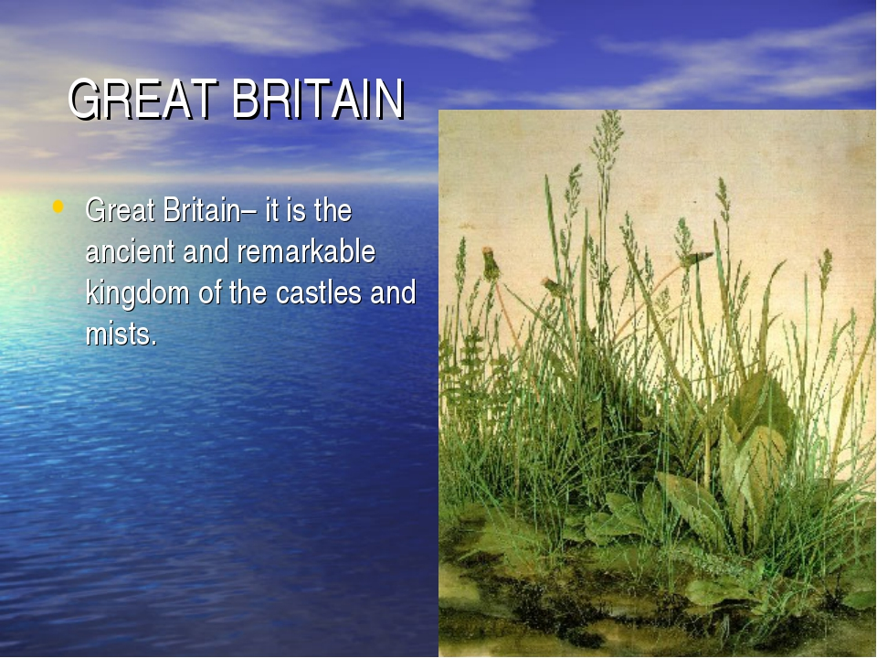 GREAT BRITAIN Great Britain– it is the ancient and remarkable kingdom of the...