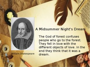 A Midsummer Night's Dream William Shakespeare The God of forest confuses peop
