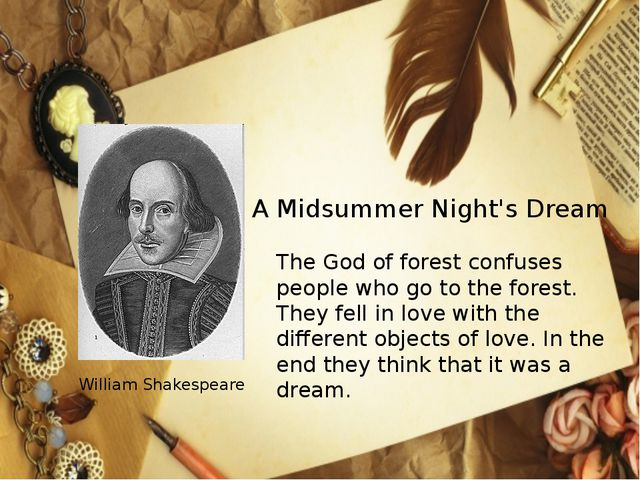 A Midsummer Night's Dream William Shakespeare The God of forest confuses peop...