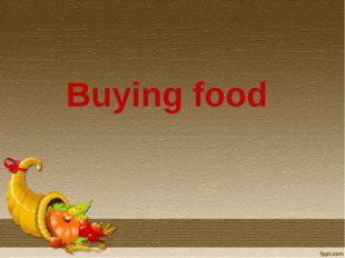 Buying food